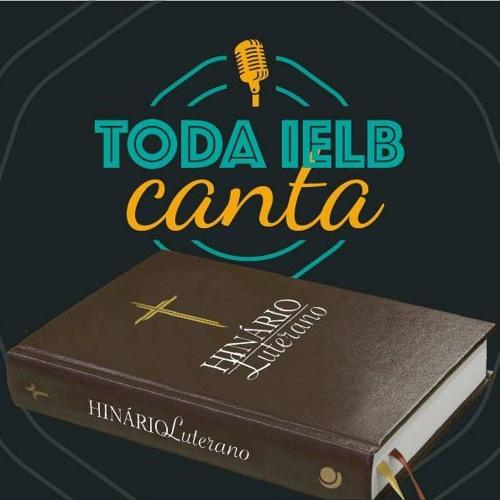 TODA IELB CANTA - 18/05/2019 - Rádio CPT