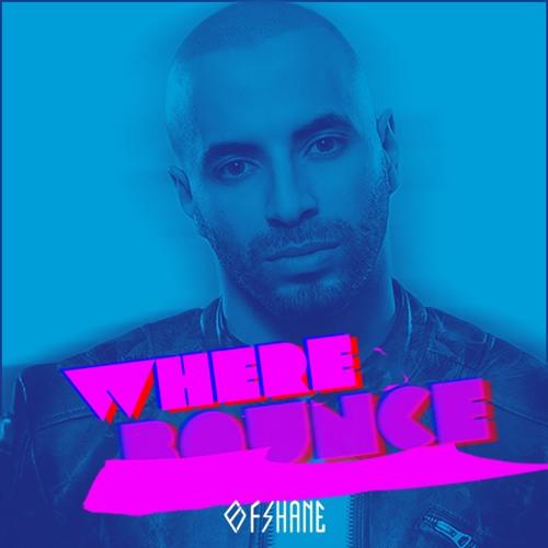 Ofshane - Where Bounce