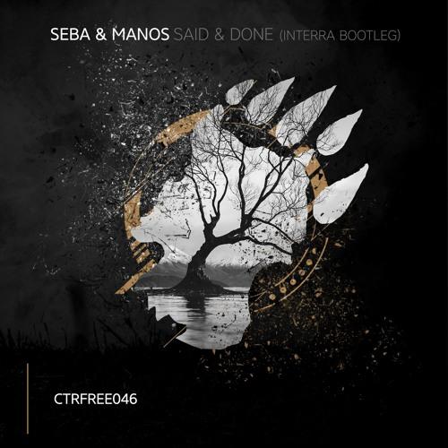Seba & Manos - Said & Done (Interra Bootleg) [CTRFREE046 30.06.2019]