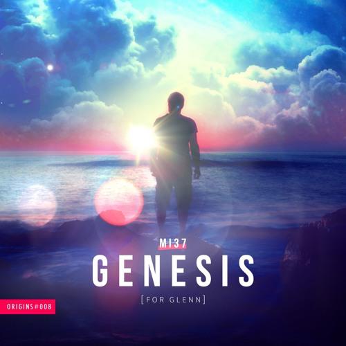 MI37 - Genesis (For Glenn)