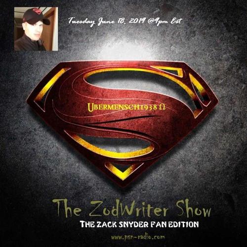 The ZodWriter Show - 6 - 18 - 2019 - Ubermensch1938