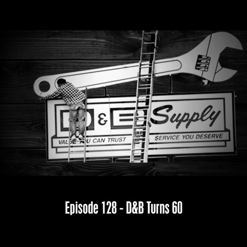 The D&B Show Episode 128 - 60th Anniversary Interview with D&B Owners