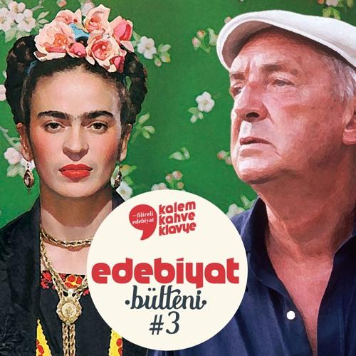 Frida'nın Ses Kaydı Bulundu! · YKY ve Çevirmenler · Sansür ve Nabokov · Edebiyat Bülteni #3