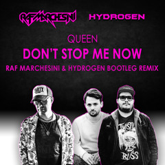 QUEEN - Don't Stop Me Now (RAF MARCHESINI & HYDROGEN Bootleg Remix)