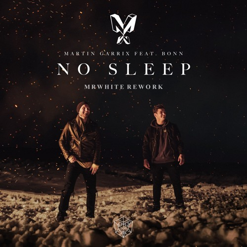 Martin Garrix Feat. Bonn - No Sleep (MrWhite Rework)