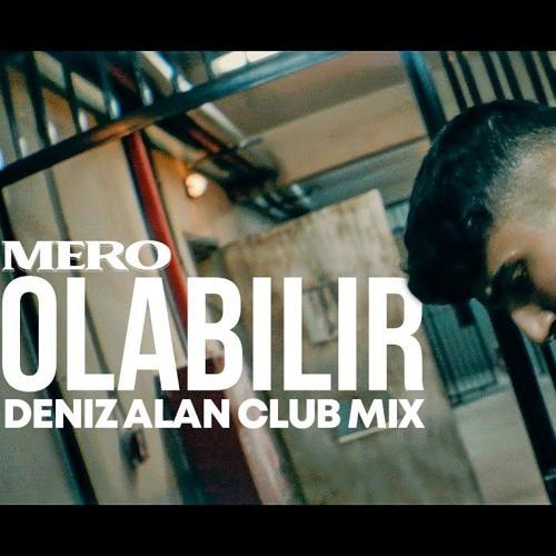 MERO - Olabilir (Deniz Alan Club Mix)