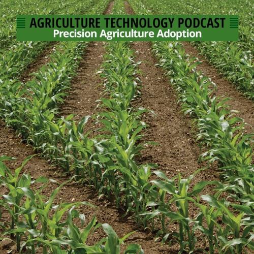 Ep. 94 Precision Agriculture Adoption