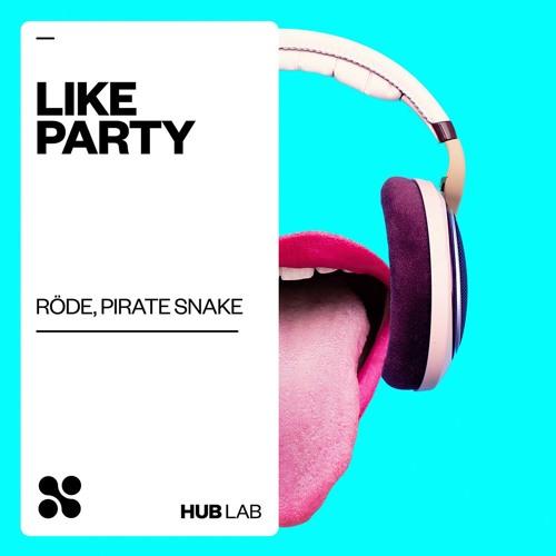 Röde, Pirate Snake - Like Party (Extended Mix)