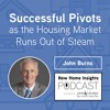 Episode 22: Successful Pivots as the Housing Market Runs Out of Steam