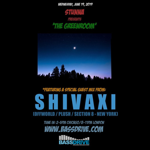 STUNNA DNB — The Greenroom Guest Mix by SHIVAXI (19/06/2019)