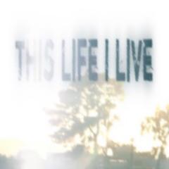 This Life I Live