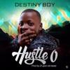 Download Destiny Boy - Hustle O   mp3AFRIQ.com Mp3