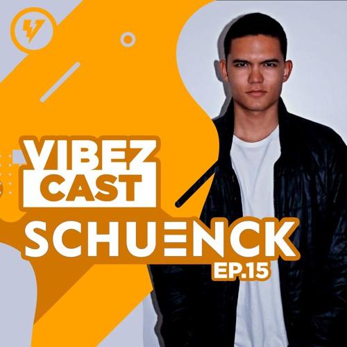 VibezCast #015 - Guestmix: SCHUENCK