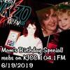 6/19/19 KJCC - Never A Slow Song:  Happy Birthday Mom!