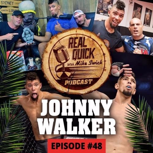 Johnny Walker (Guest) Episode #48