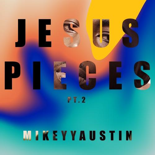 Jesus Pieces pt. 2