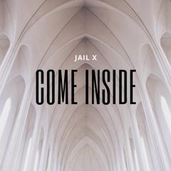 Come Inside  [FREE DL]