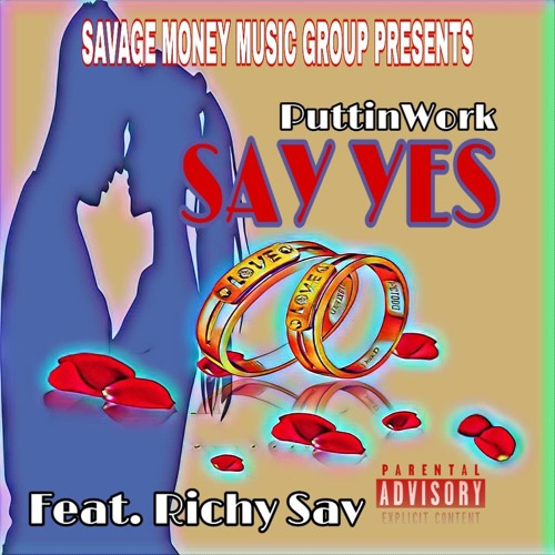 Say Yes (Feat. PuttinWork)