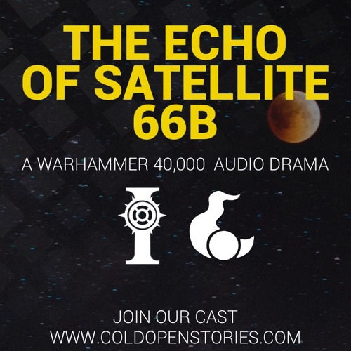 The Echo Of Satellite 66b [Warhammer 40,000 Audio Drama - Fanmade]