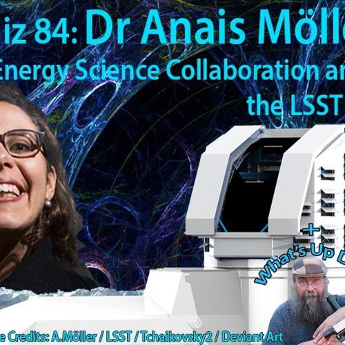 Astrophiz 84: Dr Anais Möller
