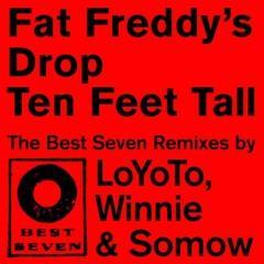 """Fat Freddys Drop """"10 feet tall"""" LoYoTo RMX (Snippet)"""