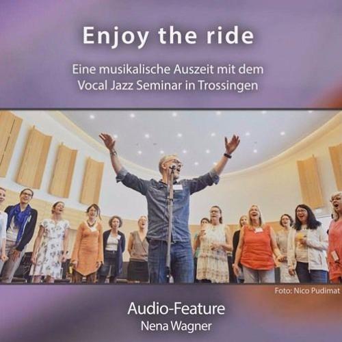 """154. Sendung vom 20.06.2019: Feature """"Enjoy The Ride: Das Vocal Jazz Seminar in Trossingen"""""""