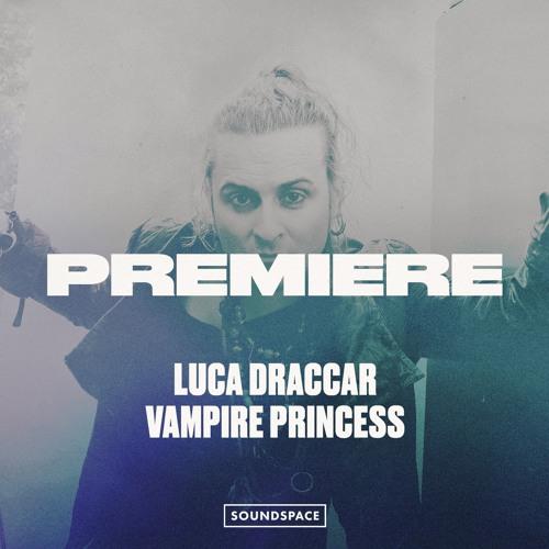 Premiere: Luca Draccar - Vampire Princess [Lush Point]