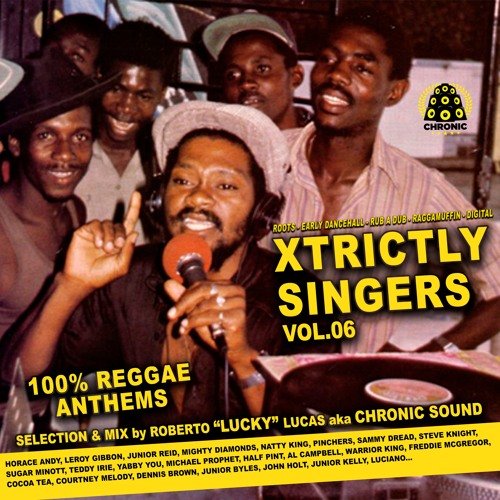 Xtrictly Singers vol. 06 - Top Voices - Reggae & Dancehall Mix by Chronic Sound