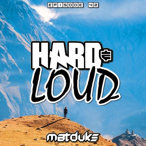 Matduke - Hard & Loud Podcast Episode 42 (Happy Hardcore/Freeform) [Free download]