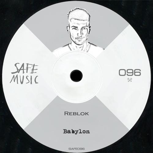 Reblok - Babylon EP  (SAFE096)