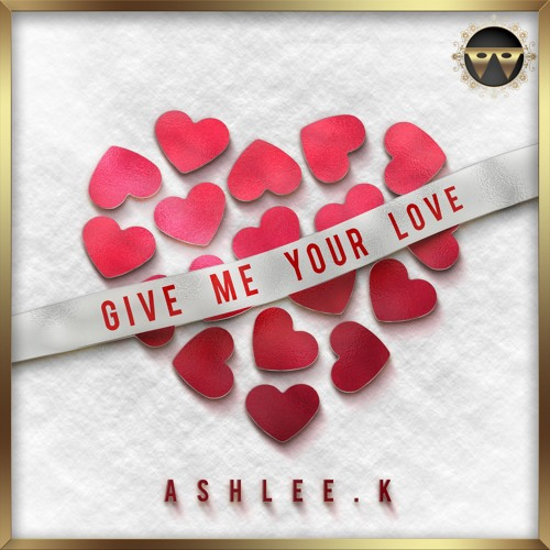Give Me Your Love_Ashlee.k
