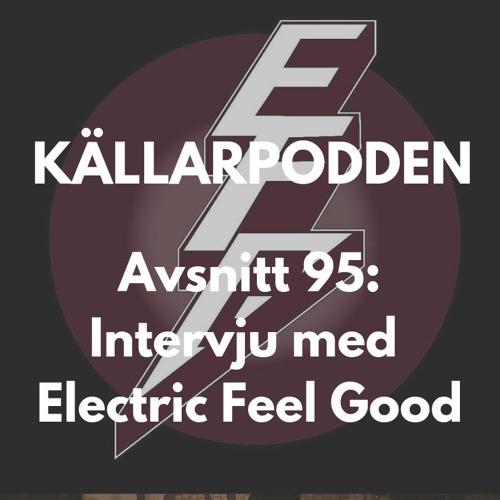 Avsnitt 95: Intervju med Electric Feel Good