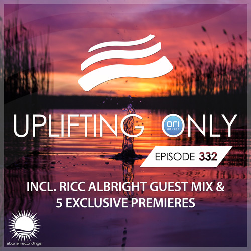 Uplifting Only 332 (June 20, 2019) (incl. Ricc Albright Guestmix)