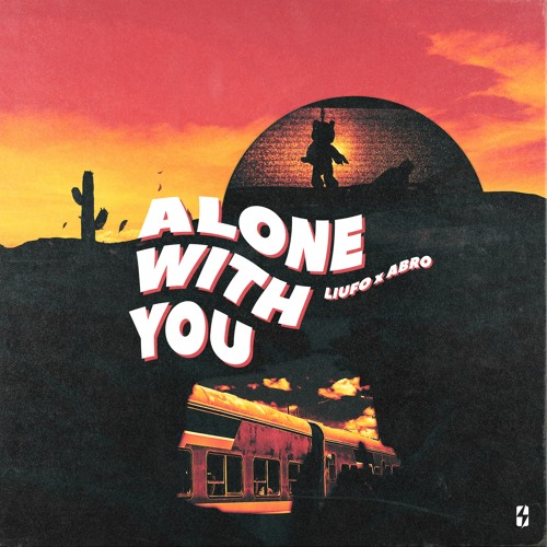 LIUFO X ABRO - Alone With You