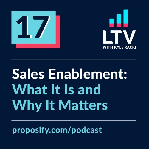 Sales Enablement: What It Is and Why It Matters | EP 17