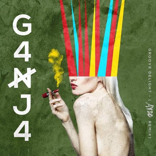 Groove Delight - G4nj4 (AYOO Remix)