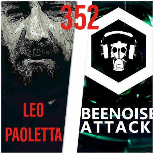 Beenoise Attack Episode 352 With Leo Paoletta