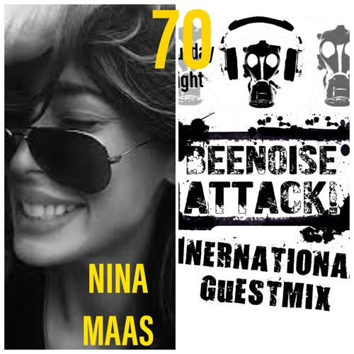 Beenoise Attack International Guestmix Ep. 70 With Nina Maas