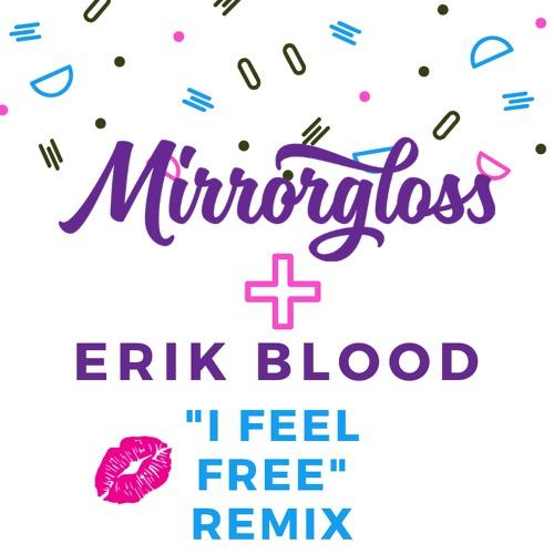 I Feel Free (Erik Blood Remix)