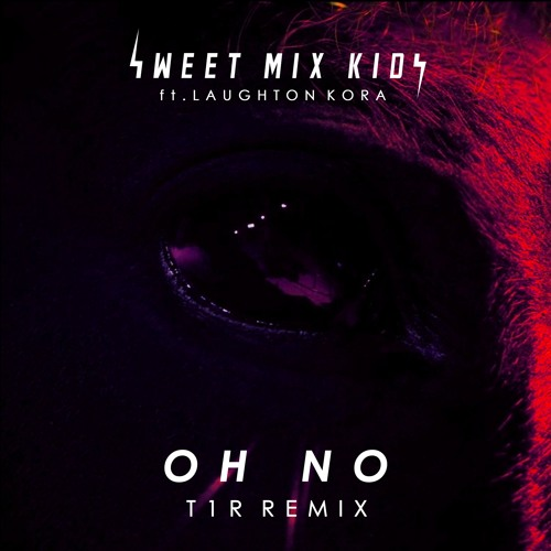 Oh No (t1r Remix)