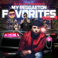 My Reggaeton Favorites Vol. 3 - DJ Blast