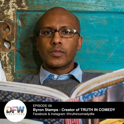 Episode 09: Byron Stamps - Creating a healing community through storytelling, art & stand-up comedy