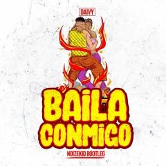 Dayvi - Baila Conmigo (Noizekid Bootleg)