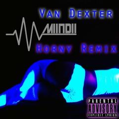 Horny- Van Dexter- MIINDII Remix -FREE Download