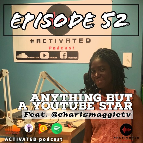 Anything but a YOUTUBE STAR - Feat @charismaggietv