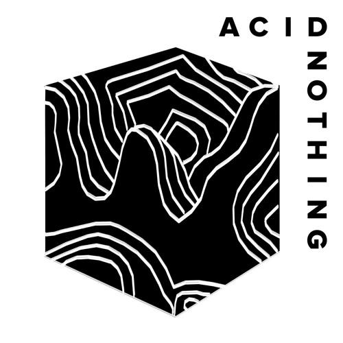 ACID NOTHING 06-06-19 (ft. MORTA)