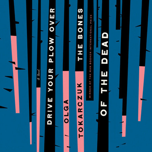 Drive Your Plow Over the Bones of the Dead by Olga Tokarczuk, read by Beata Pozniak