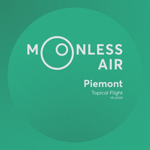 Piemont - Topical Flight (Moonless Air | MLA009) (June 2019)