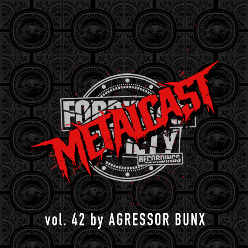Metalcast Vol.42 feat. Agressor Bunx