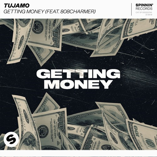 Tujamo - Getting Money (feat. 808Charmer) [OUT NOW]